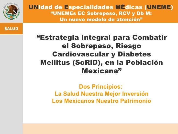 """"""" Estrategia Integral para Combatir el Sobrepeso, Riesgo Cardiovascular y Diabetes Mellitus (SoRiD), en la Población Mexic..."""