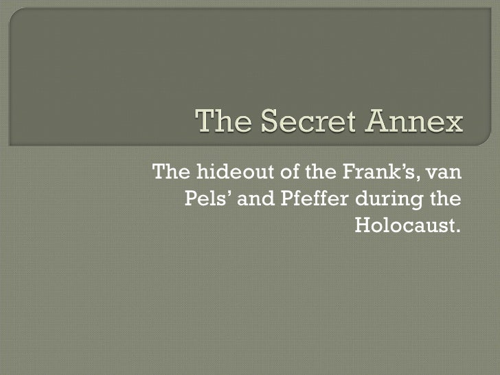 The hideout of the Frank's, van Pels' and Pfeffer during the Holocaust.