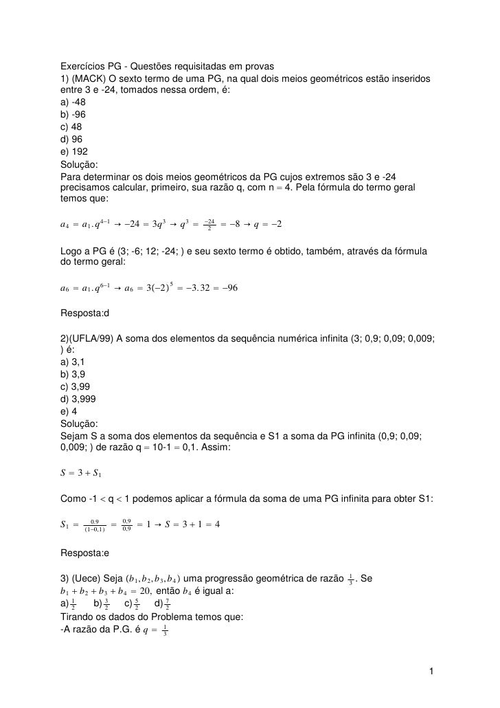 Exercícios PG - Questões requisitadas em provas1) (MACK) O sexto termo de uma PG, na qual dois meios geométricos estão ins...