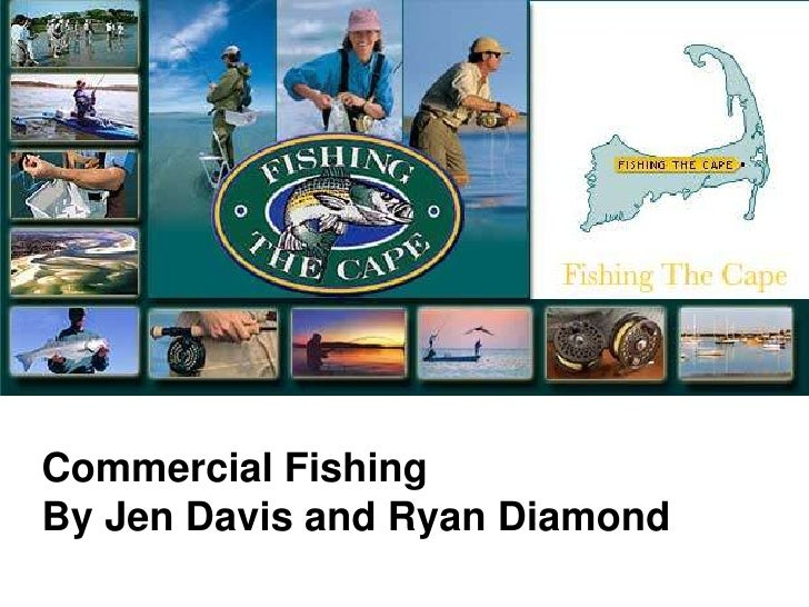 Commercial Fishing By Jen Davis and Ryan Diamond
