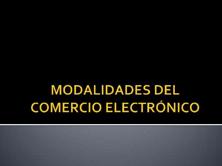 MODALIDADES DEL COMERCIO ELECTRÓNICO<br />