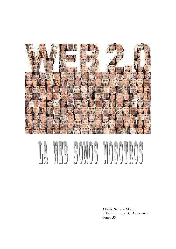 Alberto Serrano Martín 1º Periodismo y CC. Audiovisual Grupo 53