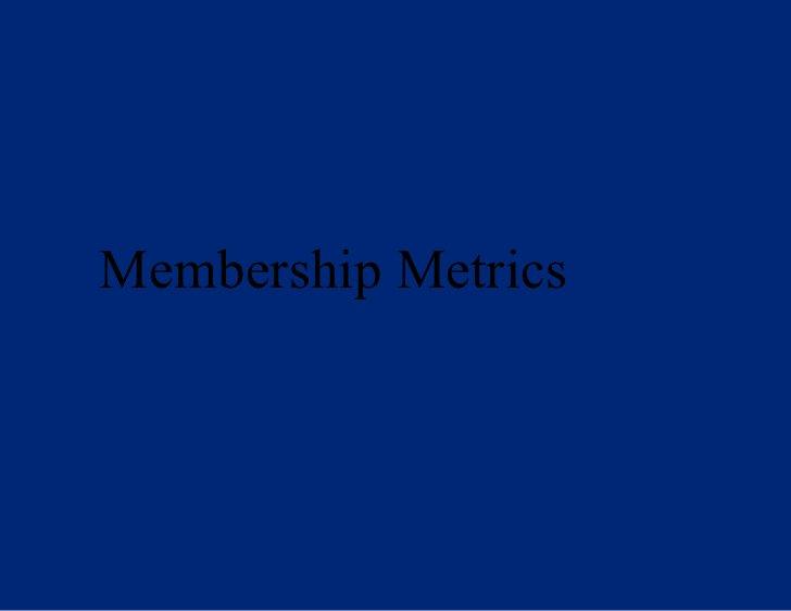 Membership Metrics