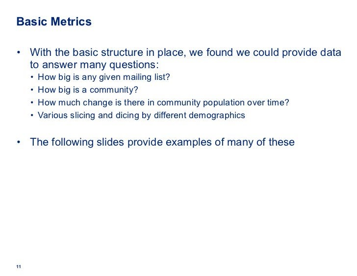 Basic Metrics <ul><li>With the basic structure in place, we found we could provide data to answer many questions: </li></u...