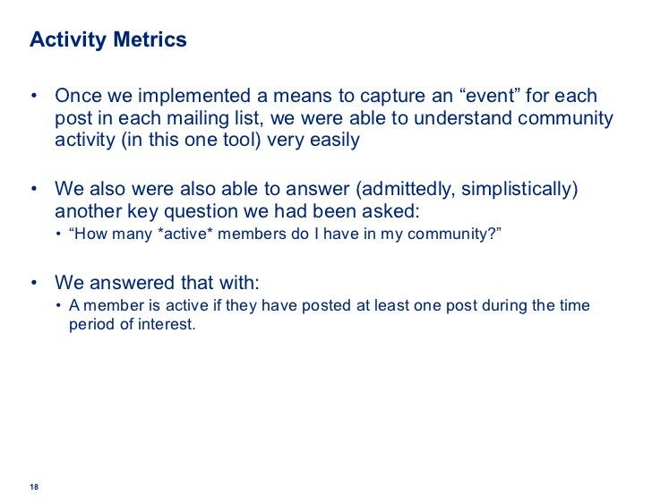 """Activity Metrics <ul><li>Once we implemented a means to capture an """"event"""" for each post in each mailing list, we were abl..."""