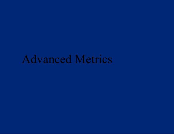 Advanced Metrics
