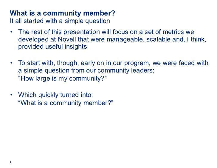 What is a community member? It all started with a simple question <ul><li>The rest of this presentation will focus on a se...