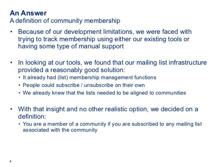 An Answer A definition of community membership <ul><li>Because of our development limitations, we were faced with trying t...