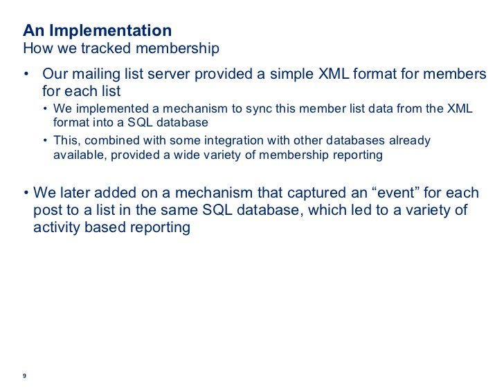 An Implementation How we tracked membership <ul><li>Our mailing list server provided a simple XML format for members for e...