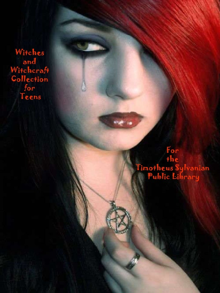 Witches  and  Witchcraft  Collection  for  Teens For  the  Timotheus Sylvanian  Public Library