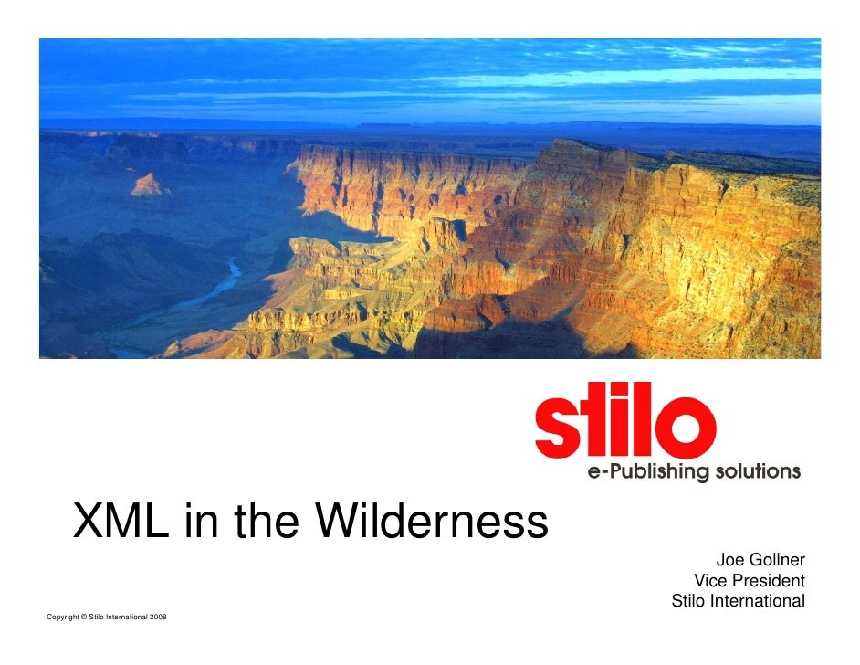 XML in the Wilderness                                               Joe Gollner                                           ...