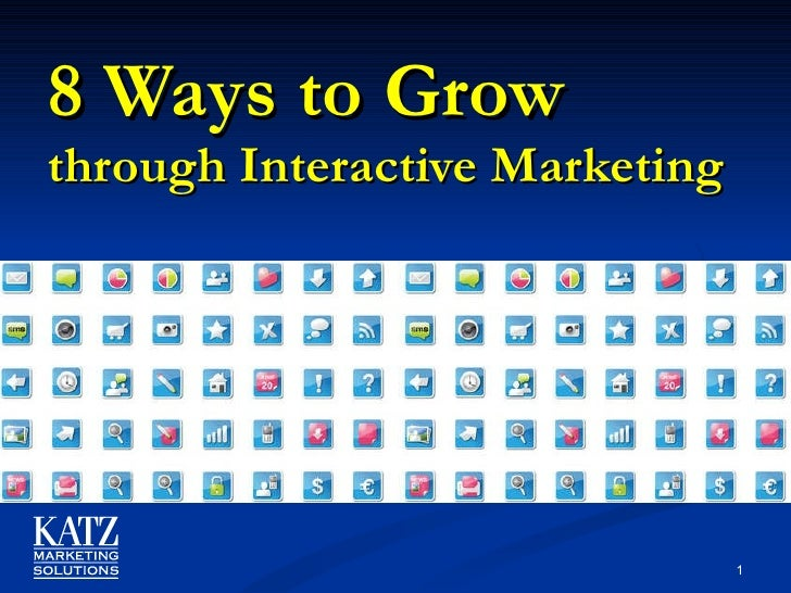 8 Ways to Grow  through Interactive   Marketing