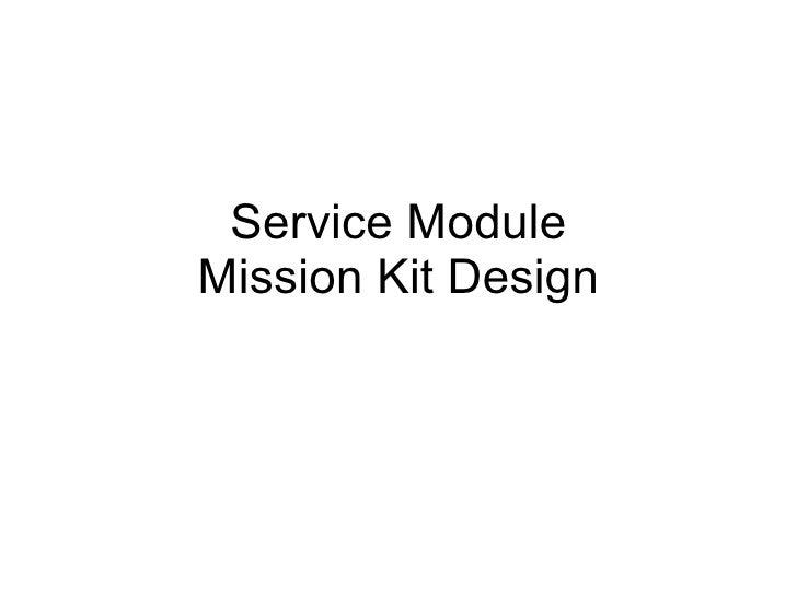 Service Module Mission Kit Design