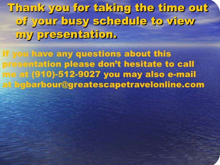 Going To Travel Anyway<br />Thank you for taking the time out of your busy schedule to view my presentation.<br />If you h...