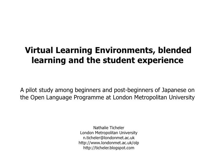Virtual Learning Environments, blended learning and the student experience A pilot study among beginners and post-beginner...