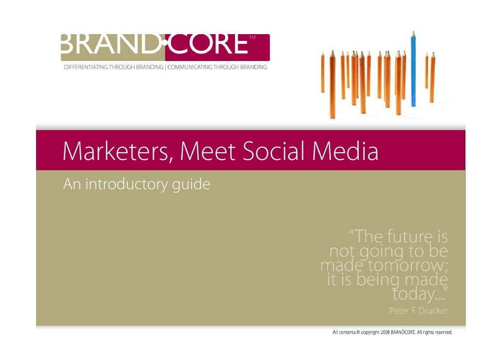 Marketers, Meet Social Media An introductory guide