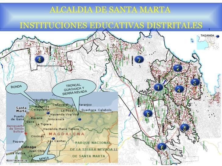 8 1 2 3 4 5 6 7 ALCALDIA DE SANTA MARTA  INSTITUCIONES EDUCATIVAS DISTRITALES TAGANGA TRONCAL, GUACHACA Y SIERRA NEVADA MI...