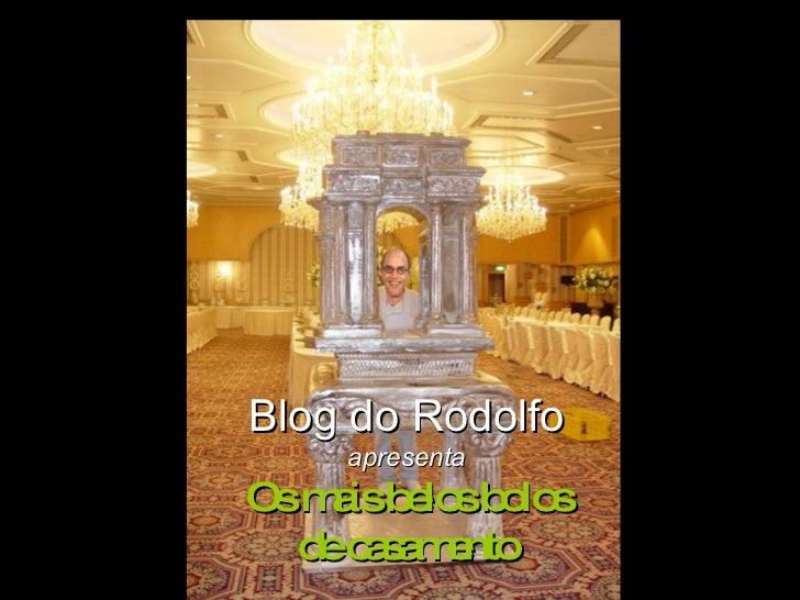 Blog do Rodolfo apresenta Os mais belos bolos de casamento