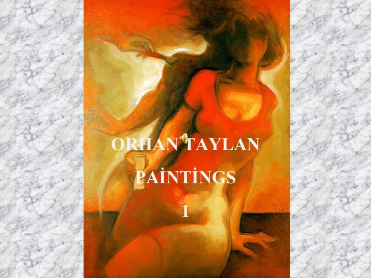 ORHAN TAYLAN PAİNTİNGS 1