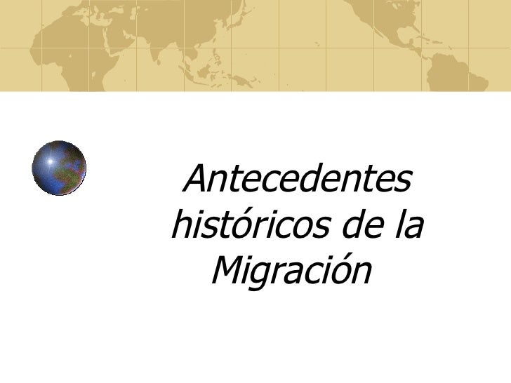 Antecedentes históricos de la Migración