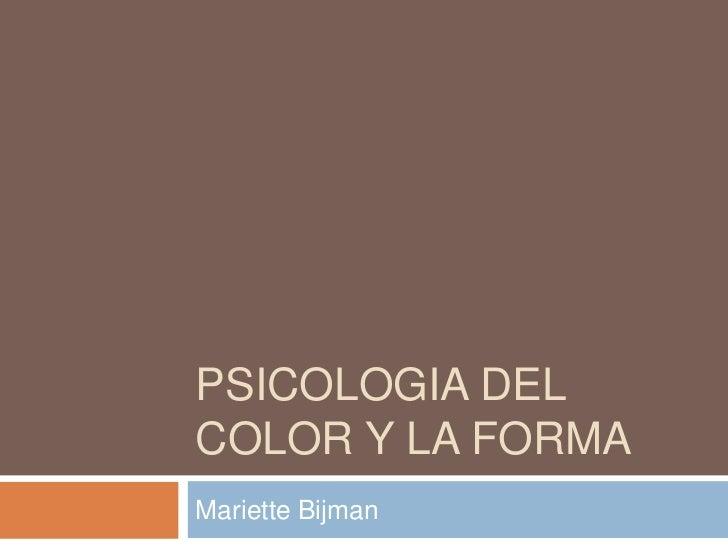 PSICOLOGIA DEL COLOR Y LA FORMA Mariette Bijman