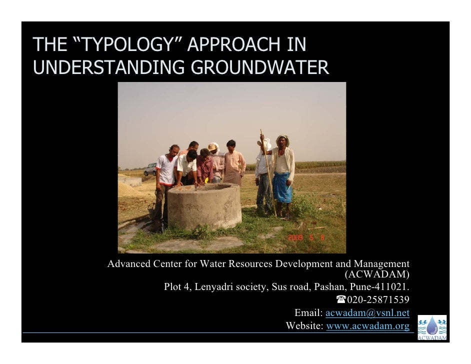 """THE """"TYPOLOGY"""" APPROACH IN UNDERSTANDING GROUNDWATER           Advanced Center for Water Resources Development and Managem..."""