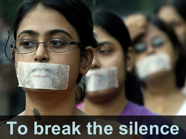 To break the silence