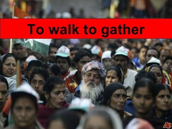 To walk to gather