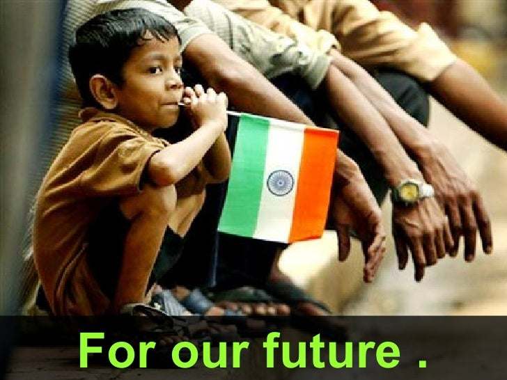 For our future .