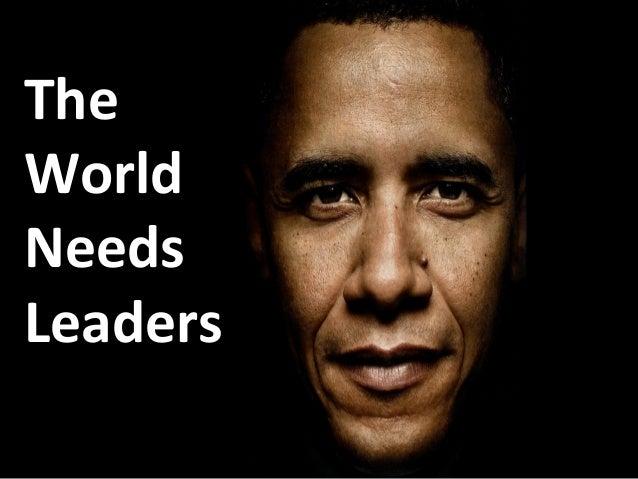 The World Needs Leaders
