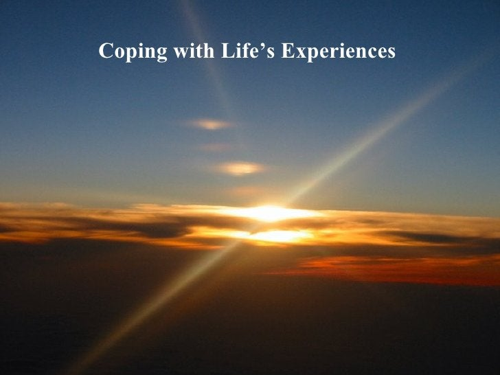 Coping with Life's Experiences
