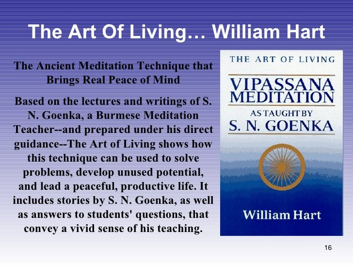 The Art Of Living… William Hart The Ancient Meditation Technique that Brings Real Peace of Mind Based on the lectures and ...