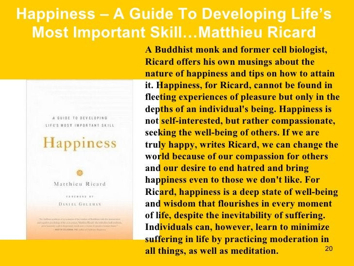 Happiness – A Guide To Developing Life's Most Important Skill…Matthieu Ricard A Buddhist monk and former cell biologist, R...