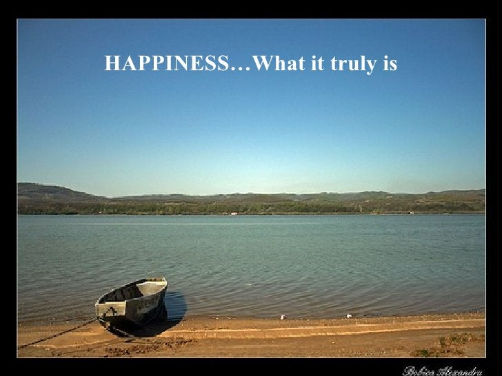 HAPPINESS…What it truly is