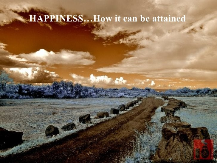 HAPPINESS…How it can be attained