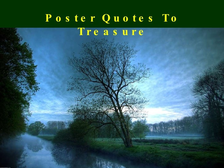 Poster Quotes To Treasure