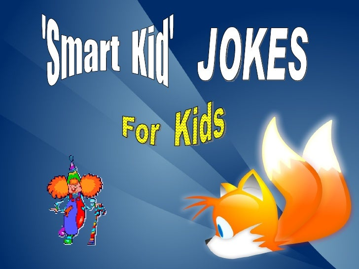 'Smart  Kid' JOKES For  Kids