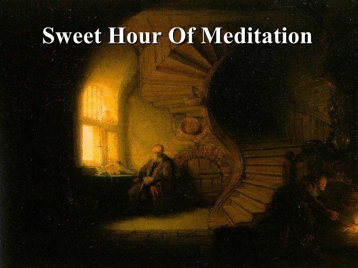 Sweet Hour Of Meditation