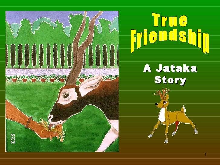 True Friendship A Jataka Story