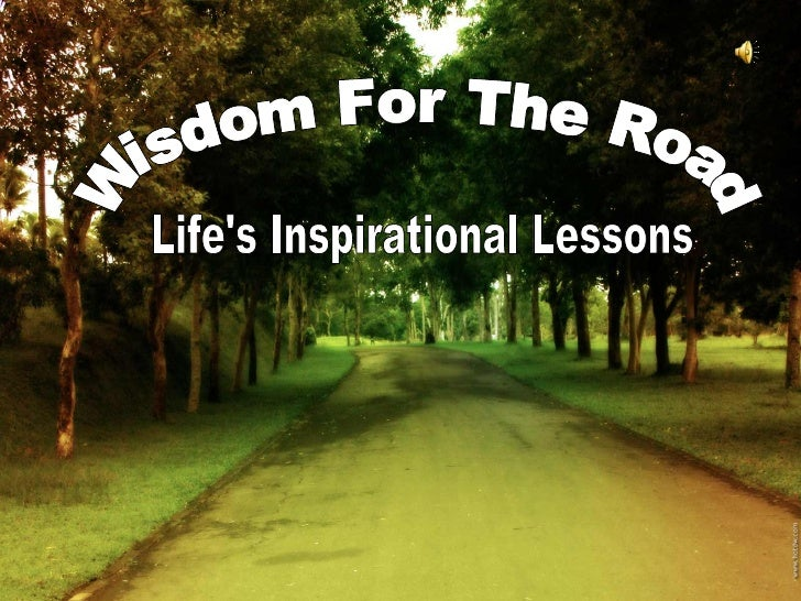 Wisdom For The Road Life's Inspirational Lessons