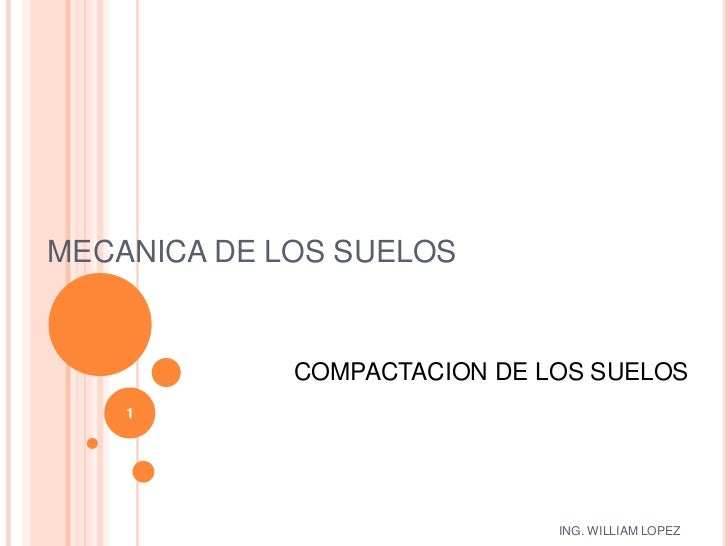 MECANICA DE LOS SUELOS<br />COMPACTACION DE LOS SUELOS<br />1<br />