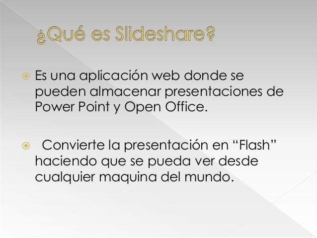  Basta con registrarse para crear una cuenta, y tendrás un slidespace (un espacio personal ) donde subir las presentacion...