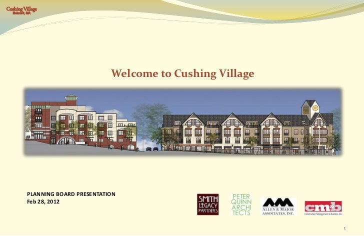 Cushing Village   Belmont, MA                                    Welcome to Cushing Village           PLANNING BOARD PRESE...