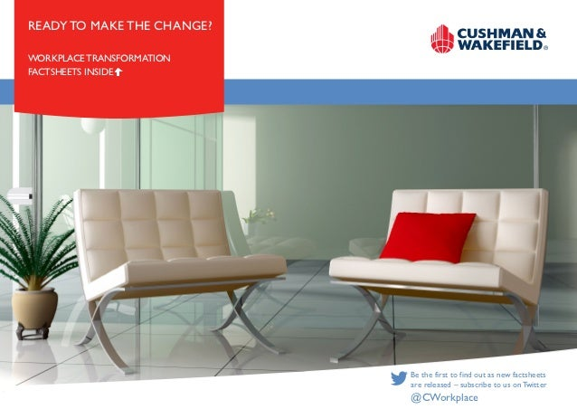 READY TO MAKE THE CHANGE?WORKPLACE TRANSFORMATIONFACTSHEETS INSIDE                            Be the first to find out as ...