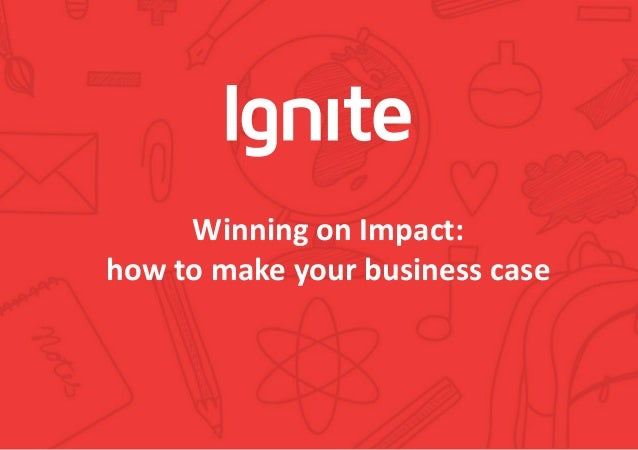 Winning on Impact: how to make your business case