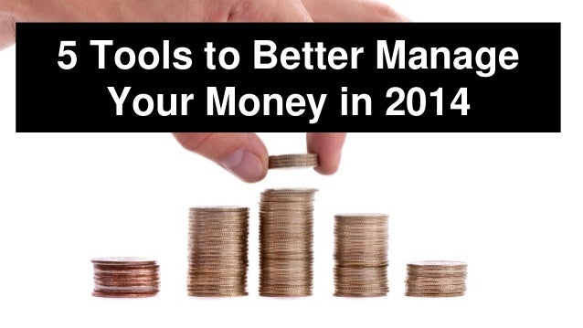 5 Tools to Better Manage Your Money in 2014