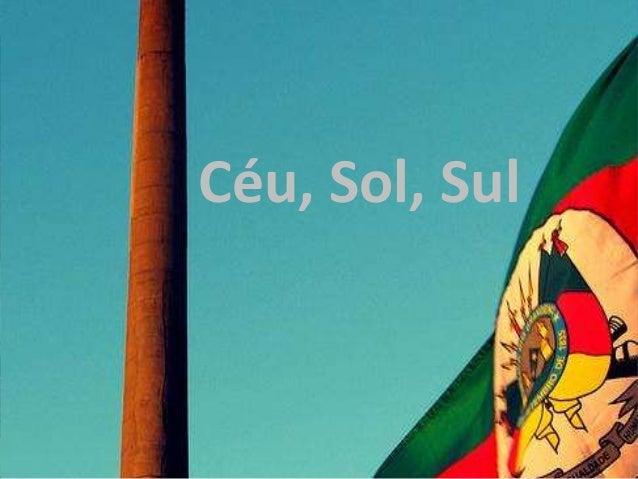 Céu, Sol, Sul