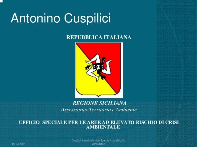 Antonino Cuspilici REPUBBLICA ITALIANA REGIONE SICILIANA Assessorato Territorio e Ambiente UFFICIO SPECIALE PER LE AREE AD...