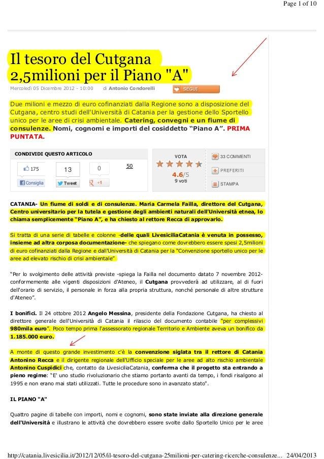 Mercoledì 05 Dicembre 2012 - 10:00 di Antonio Condorelli VOTA 33 COMMENTI STAMPA Il tesoro del Cutgana 2,5milioni per il P...