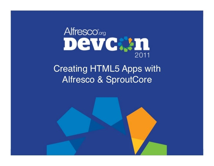 """Creating HTML5 Apps with   Alfresco & SproutCore"""""""